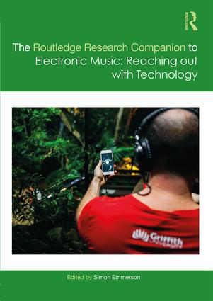 Routledge Research Companion: Electronic Music